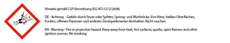 Achtung. Gefahr durch Feuer oder Splitter, Spreng- und Wurfstücke. Von Hitze, heißen Oberflächen, Funken, offenen Flammen und anderen Zündquellenarten fernhalten. Nicht rauchen.